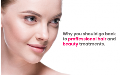 Why go back to professional hair and beauty treatments?